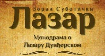 """Монодрама """"Лазар"""" у Србобрану"""